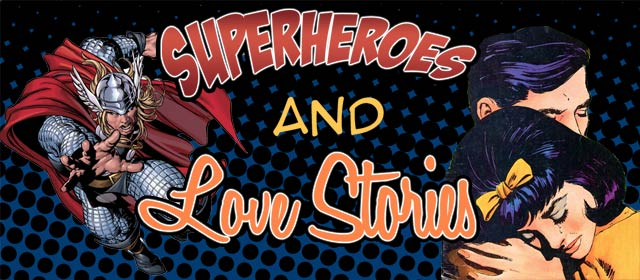 New Sermon Series, Super Heroes and Love Stories