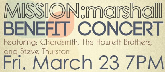 Mission Marshall Benefit Concert march 23rd at 7 pm