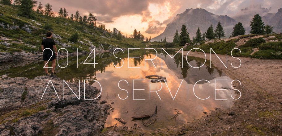 2014 Sermons And Services