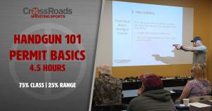 Handgun 101 - Permit Basics @ CrossRoads Shooting Sports | Johnston | Iowa | United States