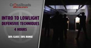 Intro to LowLight Defensive Techniques, CrossRoads Shooting Sports, CWR Firearms Training