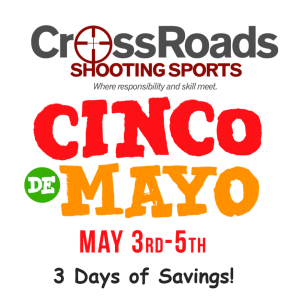 Cinco De Mayo @ CrossRoads Shooting Sports | Johnston | Iowa | United States