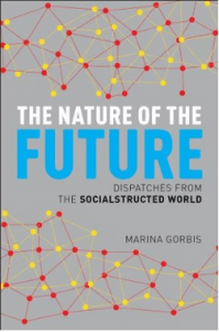 The Nature of the Future Dispatches From the SocialStructured World