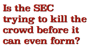 Is the SEC Trynig to Kill the Crowd