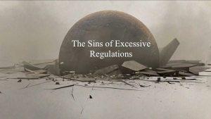 Sins of Excessive Regulations