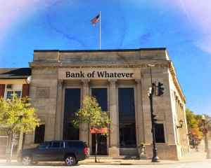 Bank of Whatever