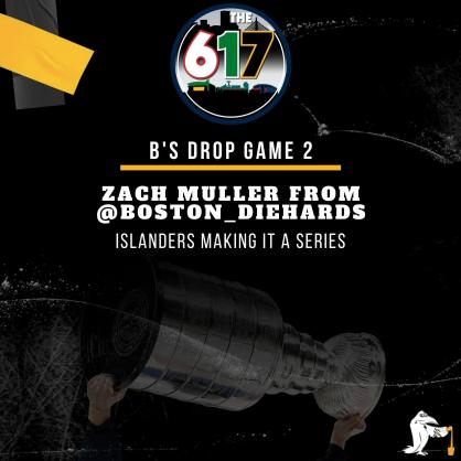 The 617 Podcast: Bruins Islanders Craziness, Celtics Pain/Kyrie Situation, CROWDS ARE BACK!!! – Boston Diehards (Zachary Muller)