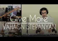 Give More | Vahagn Stepanyan