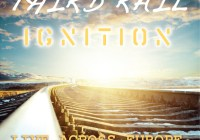 THIRD RAIL'S DEBUT CD! IGNITION: LIVE ACROSS EUROPE