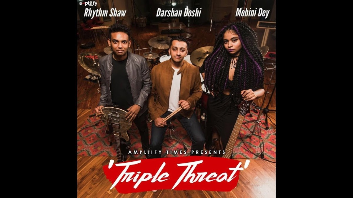 'Triple Threat' - Darshan Doshi feat Rhythm Shaw & Mohini Dey
