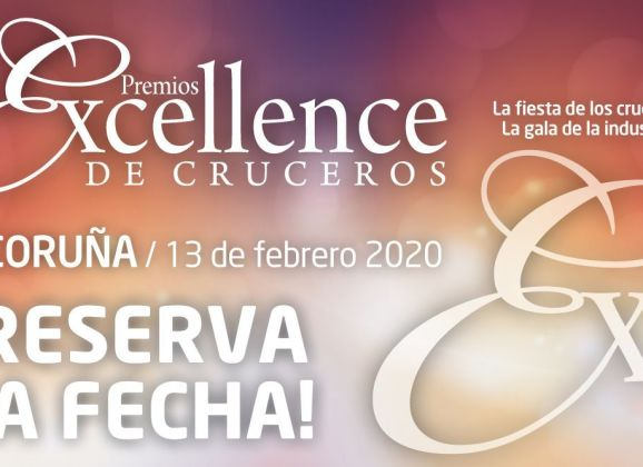 Premios Excellence de Cruceros 2020 – 13 de febrero A Coruña ¡RESERVA LA FECHA!