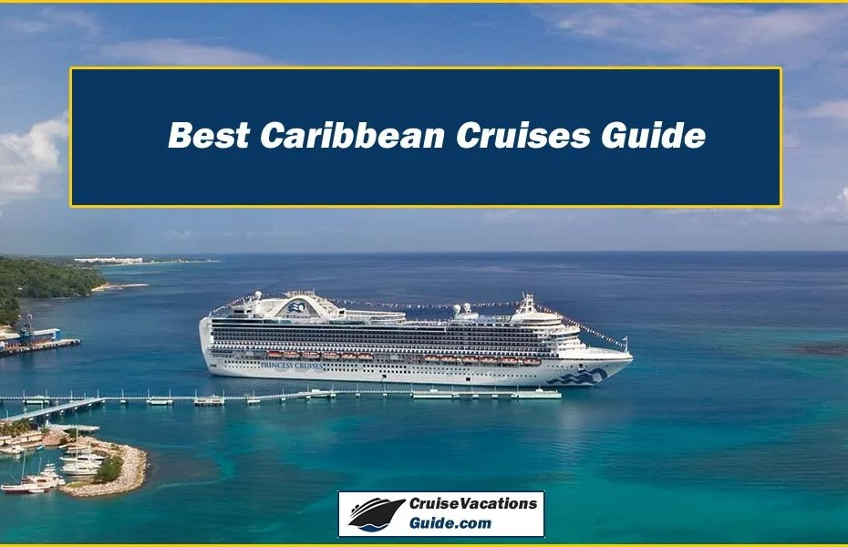 Best Caribbean Cruises Guide
