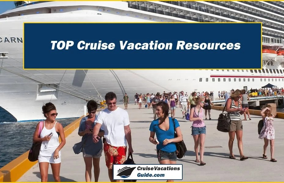 TOP Cruise Vacation Resources