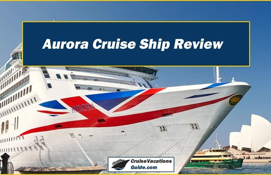 Aurora Cruise Ship Review