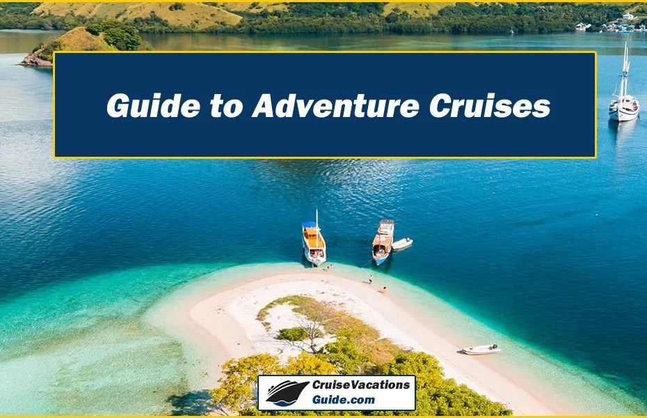 Guide to Adventure Cruises