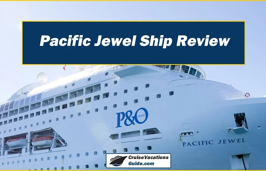 Pacific Jewel Ship Review