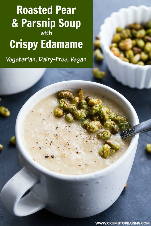 Pinterest image for Roasted Pear and Parsnip Soup with Crispy Edamame.