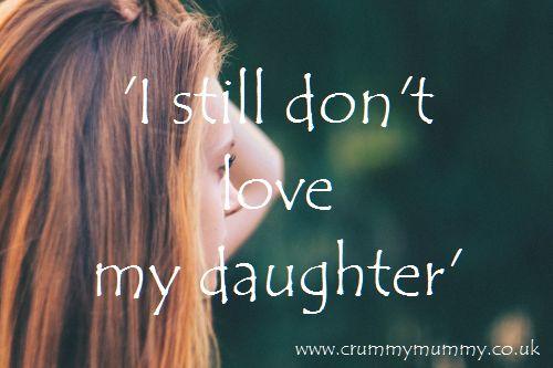 I still don't love my daughter