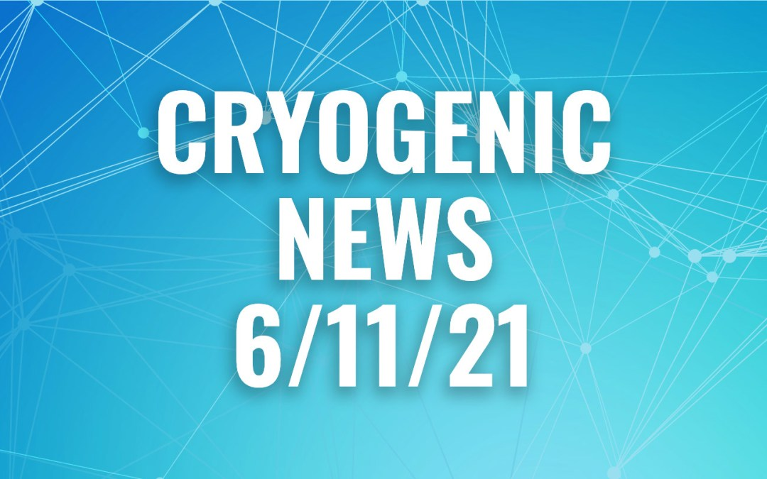 Cryogenic News of the Week June 11, 2021