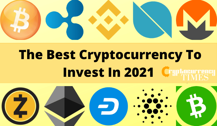 What Is The Best Cryptocurrency To Invest In 2021?