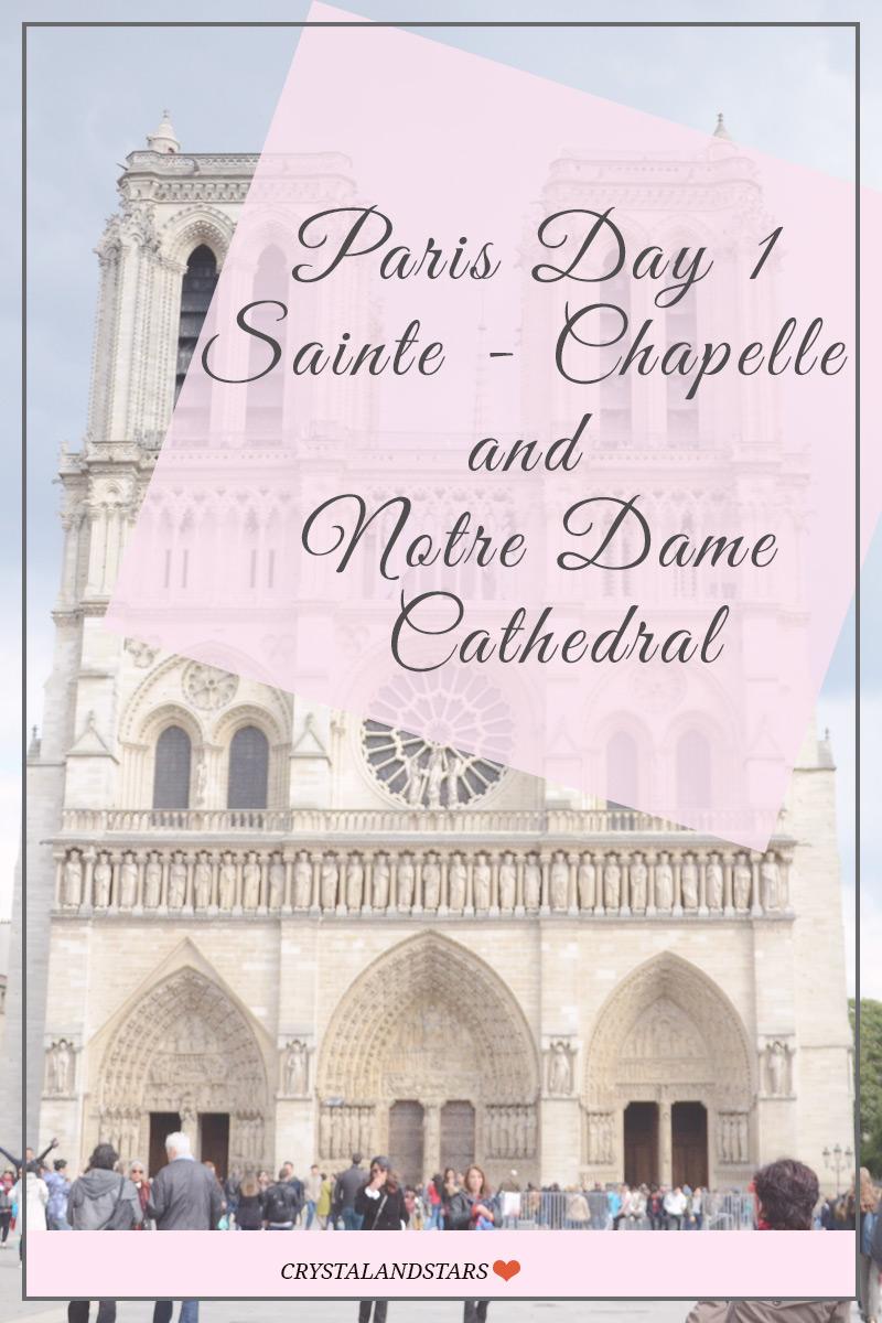 Paris Sainte - Chapelle and Notre Dame Cathedral