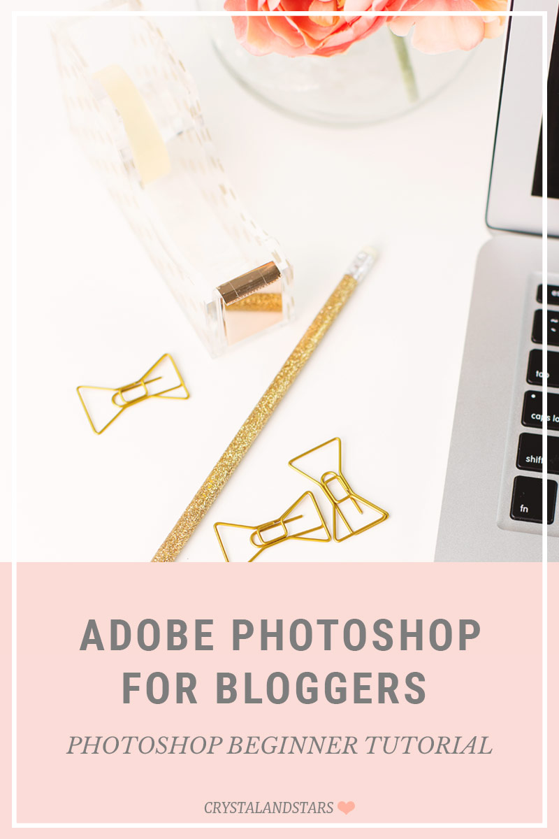PHOTOSHOP FOR BLOGGERS –  PHOTOSHOP BEGINNER TUTORIAL