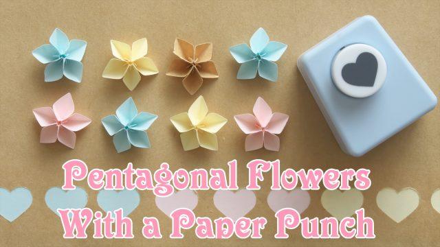ハート型クラフトパンチで作る立体的な五角形の花