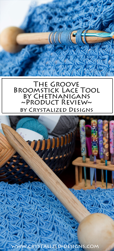 The Groove Broomstick Lace Tool Product Review by Crystalized Designs