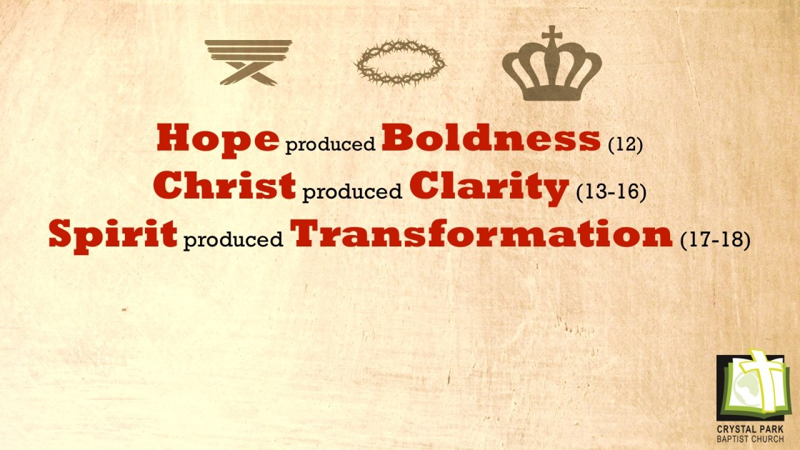 Hope produced Boldness, Christ produced Clarity and Spirit produce Transformation