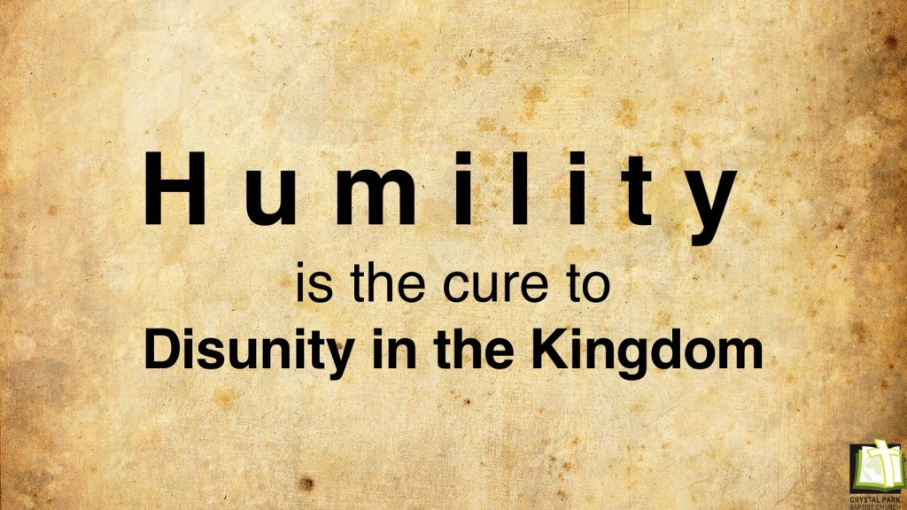 Humility is the cure to Disunity in the Kingdom
