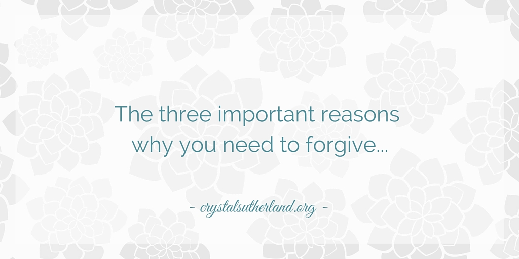 3 important reasons why you need to forgive