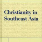 Christianity SEA - Christianity in Southeast Asia