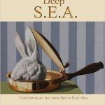 Deep S.E.A - Contemporary Art in SE Asia