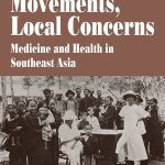 Global Movements Local Concerns - Medical & Health Issues in SE Asia
