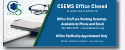 CSEMS Office Staff Working Remotely - Available by Email and Phone; Office Staffed by Appointment Only