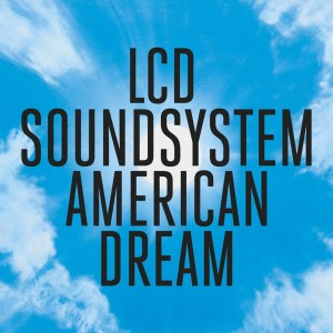 LCD Sounsdystem - American Dream