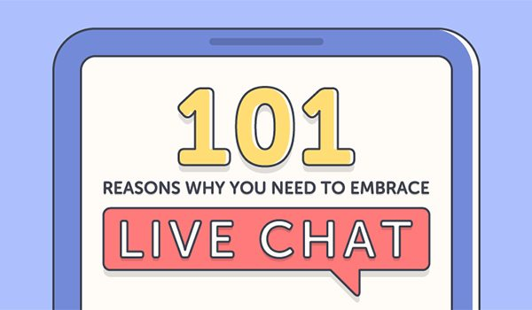 101-Reasons-to-Embrace-Live-Chat-For-Your-Business