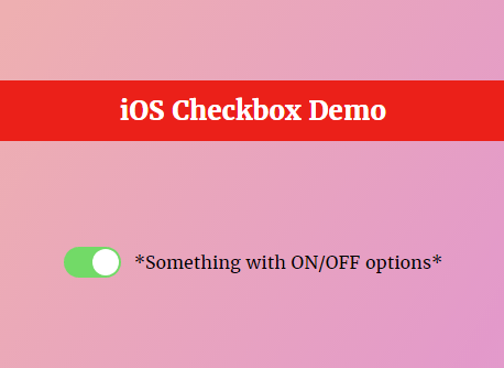 iOS Style Toggle Button In Pure CSS