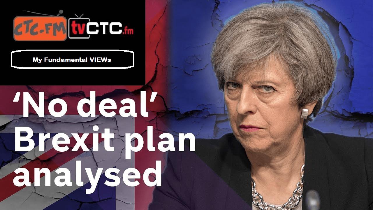 My Fundamental VIEWs : No Deal BREXIT Plan Analsys : 16.11.2018