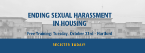 Ending Sexual Harassment in Housing: Training on October 23rd in Hartford - Click to Register Today