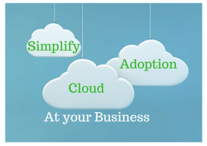 simplify cloud adoption at your business