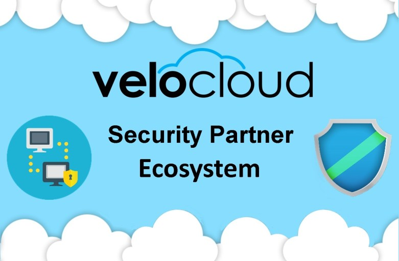 VeloCloud Launches a SD- WAN Security Technology Partner Ecosystem!