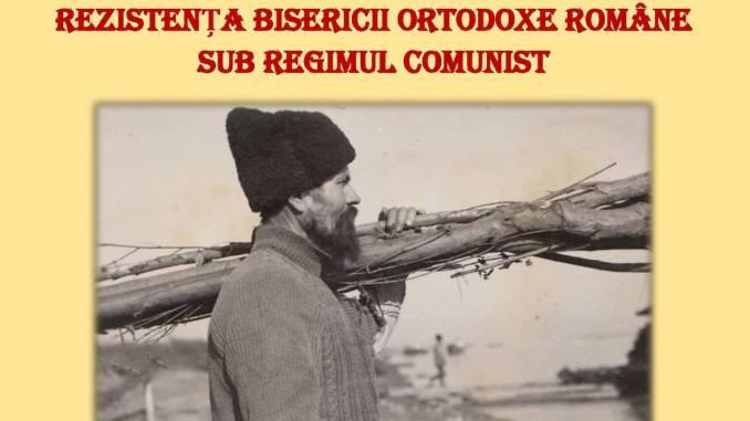Simpozion Rezistenta Bisericii Ortodoxe Române sub regimul comunist