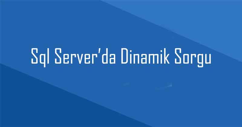 Sql-Serverda-Dinamik-Sorgu