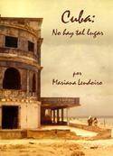 """Portada del libro """"Cuba: no hay tal lugar"""""""