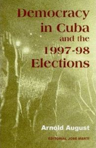 Democracy in Cuba and the 1997-98 Elections