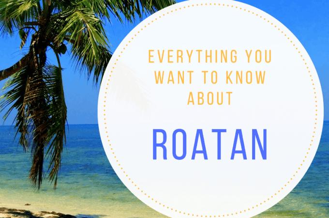 Roatan FAQ – Part 1