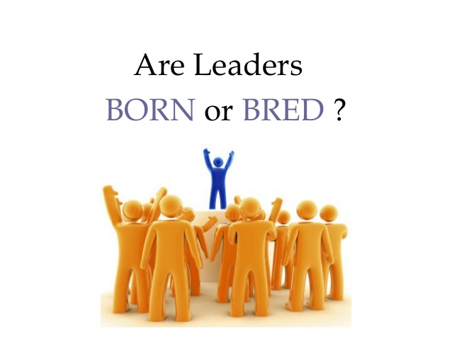 leaders born or bred
