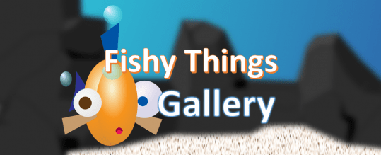 Announcement: New Gallery - Fishy Things!