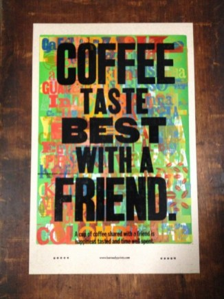 Coffee Taste Best With A Friend.